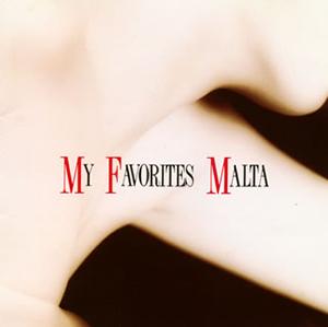 MALTA / MY FAVORITES