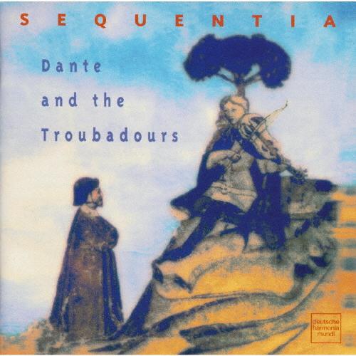 ダンテとトロバドール〜ダンテが敬愛した12-13世紀の抒情歌人の歌 セクエンツィア