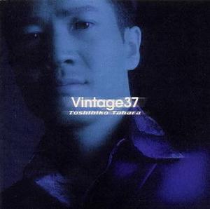 田原俊彦 / Vintage 37 アーティスト:田原俊彦 田原俊彦 / Vintage 37