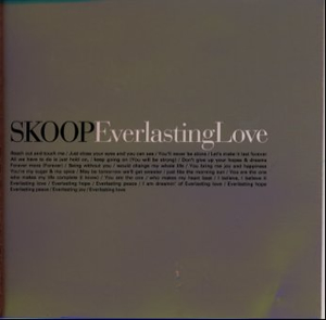 SKOOP / Everlasting Love