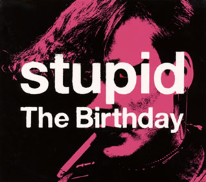 The Birthday - stupid [CD] [デジパック仕様]
