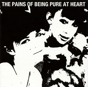 THE PAINS OF BEING PURE AT HEART / THE PAINS OF BEING PURE AT HEART