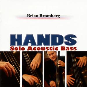 ブライアン・ブロンバーグ / HANDS〜ソロ・アコースティック・ベース〜 [廃盤]