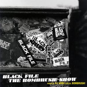 DJ NOBU a.k.a.BOMBRUSH! BLACK FILE THE BOMBRUSH! SHOW [2CD] [廃盤]