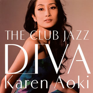 Karen Aoki / THE CLUB JAZZ DIVA [HQCD]