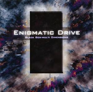 ENIGMATIC DRIVE / BLACK BOX-MULTI DIMENSIONS-
