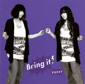 PUFFY / Bring it!