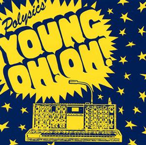 POLYSICS / Young OH! OH! [CD+DVD] [限定]