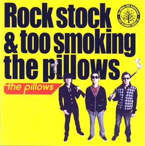 ザ・ピロウズ - Rock stock&too smoking the pillows [CD]