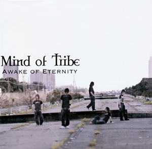 Mind of Tribe / AWAKE OF ETERNITY