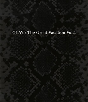 GLAY / THE GREAT VACATION VOL.1 [3CD] [限定]