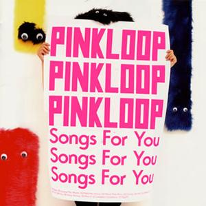 PINKLOOP / Songs For You