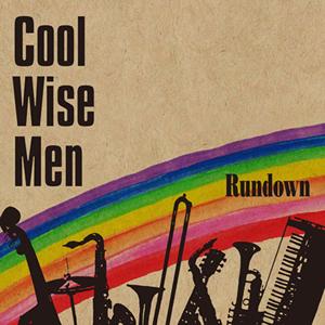 COOL WISE MEN / RUNDOWN