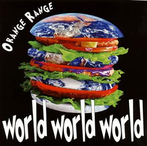 ORANGE RANGE / world world world