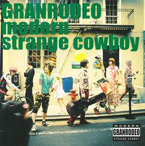 GRANRODEO / modern strange cowboy