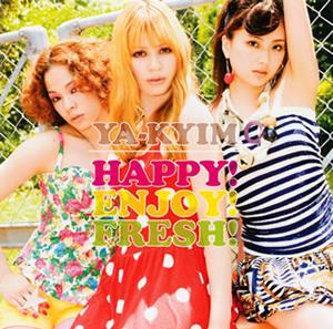 YA-KYIM / HAPPY!ENJOY!FRESH!