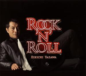 矢沢永吉 / ROCK'N'ROLL [デジパック仕様]