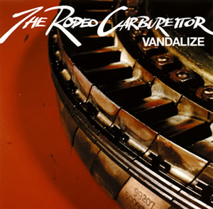 THE RODEO CARBURETTOR / VANDALIZE