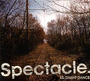DAISHI DANCE / Spectacle. [デジパック仕様] [2CD]