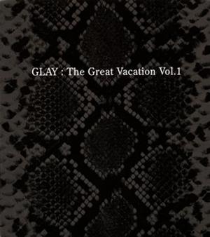 GLAY / THE GREAT VACATION VOL.1 [3CD]