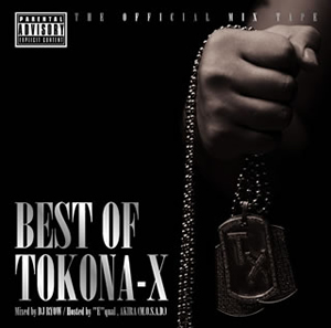 "BEST OF TOKONA-X Mixed by DJ RYOW / Hosted by ""E""qual、AKIRA(M.O.S.A.D.)"