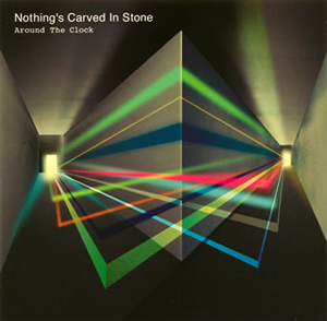 Nothing's Carved In Stone / Around The Clock