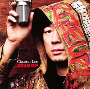 Chozen Lee / RIZE UP