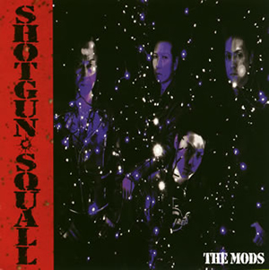 THE MODS / SHOTGUN SQUALL