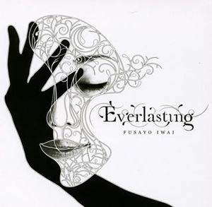 FUSAYO IWAI / Everlasting