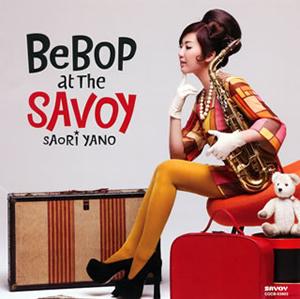 矢野沙織 / BeBoP at The SAVOY