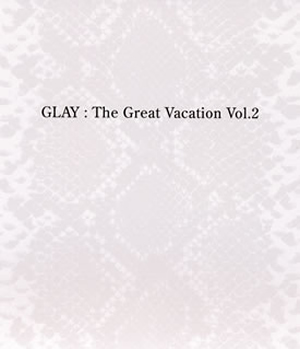 GLAY / THE GREAT VACATION VOL.2 [3CD]