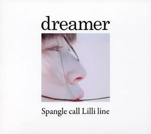 Spangle call Lilli line / dreamer [デジパック仕様]