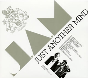 J.A.M / JUST ANOTHER MIND [デジパック仕様]