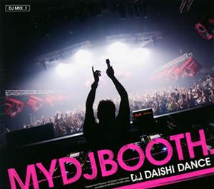 DAISHI DANCE / MYDJBOOTH. [デジパック仕様]