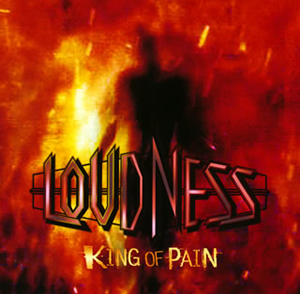 LOUDNESS / KING OF PAIN 因果応報