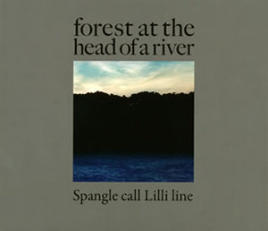 Spangle call Lilli line / forest at the head of a river [デジパック仕様]