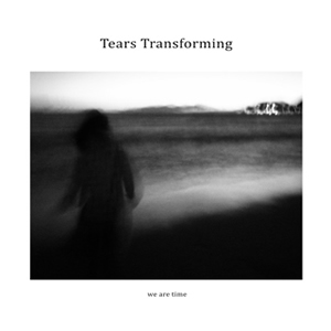 we are time - Tears Transforming [CD]