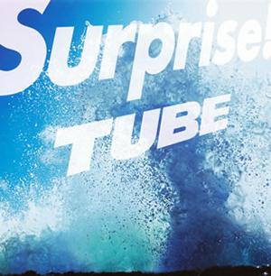 TUBE / Surprise!