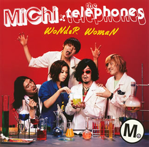 MiChi×the telephones / WoNdeR WomaN