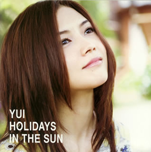 YUI / HOLIDAYS IN THE SUN