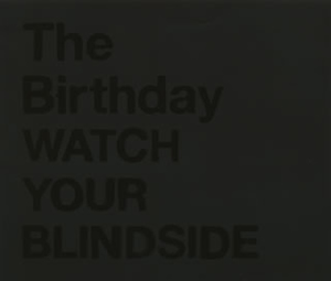 The Birthday / WATCH YOUR BLINDSIDE [2CD] [SHM-CD]