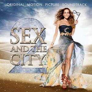 「セックス・アンド・ザ・シティ2」オリジナル・サウンドトラック