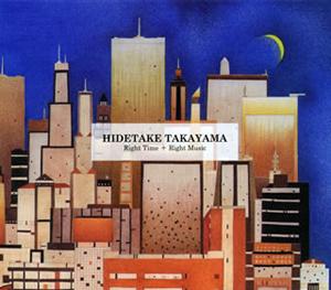 HIDETAKE TAKAYAMA / Right Time+Right Music [デジパック仕様]