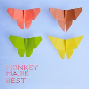 MONKEY MAJIK / MONKEY MAJIK BEST〜10 Years&Forever〜
