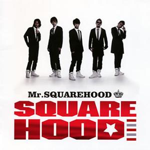SQUAREHOOD / Mr.SQUAREHOOD