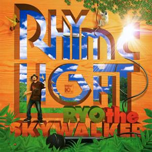 RYO the SKYWALKER / RHYME-LIGHT