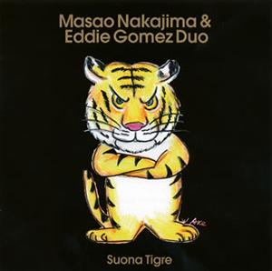 Masao Nakajima&Eddie Gomez Duo / Suona Tigre