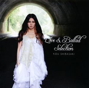 柴咲コウ / Love&Ballad Selection