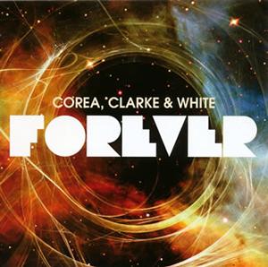 チック・コリア / スタンリー・クラーク / レニー・ホワイト / フォーエヴァー [2CD]