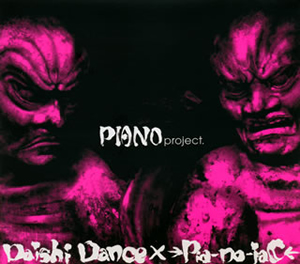 Daishi Dance×→Pia-no-jaC← / PIANO project.